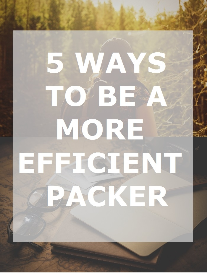 5 ways to pack more efficiently