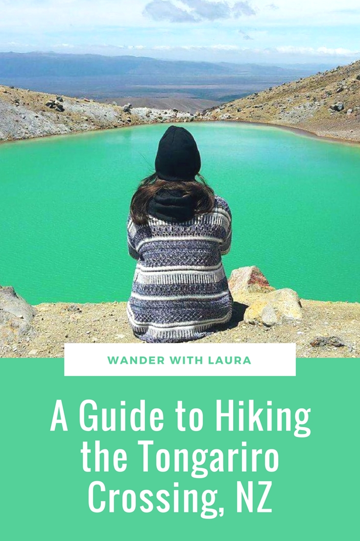 A Guide to Hiking the Tongariro Crossing | Wander with Laura