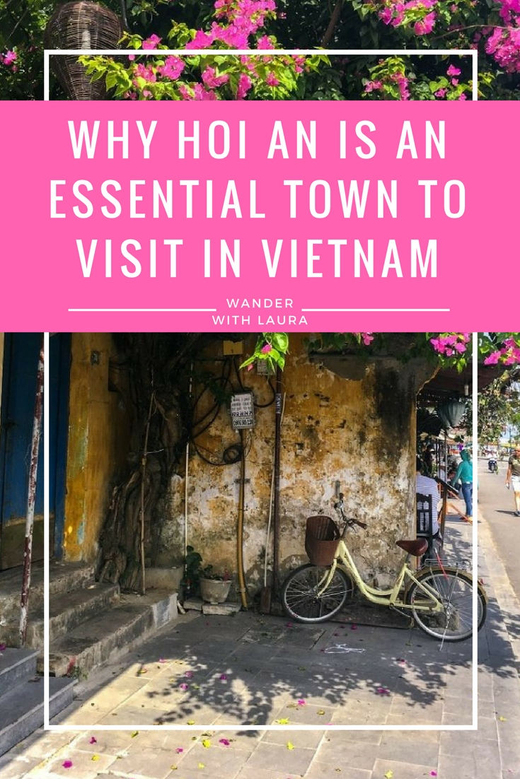 Why you should visit Hoi An, Vietnam's most beautiful town / Wander with Laura