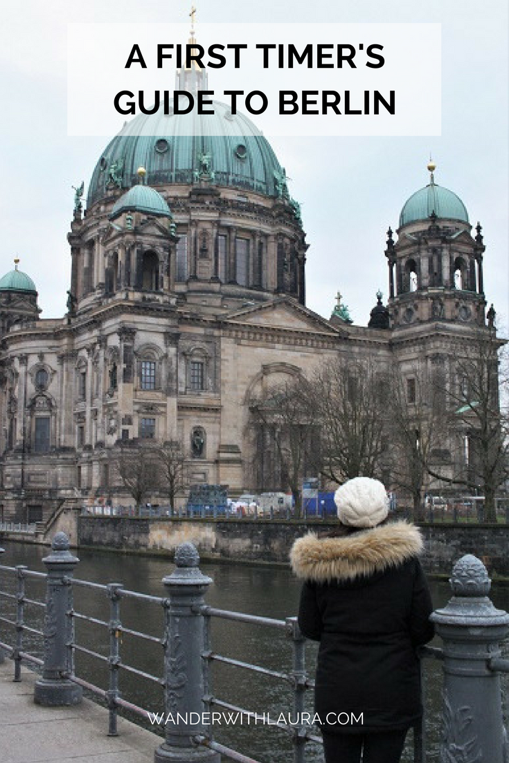 A First Timer's Guide to Berlin | Wander with Laura
