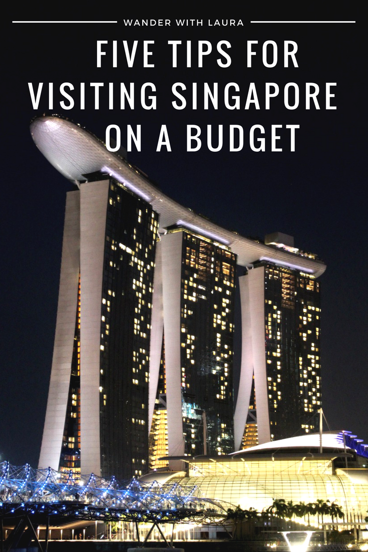 Tips for Visiting Singapore on a Budget | Wander with Laura